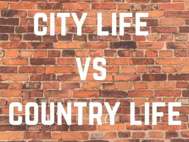 city life vs country life